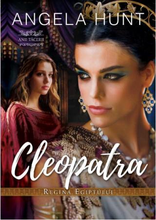 Cleopatra - Regina Egiptului (seria Anii Tacerii) volumul 10
